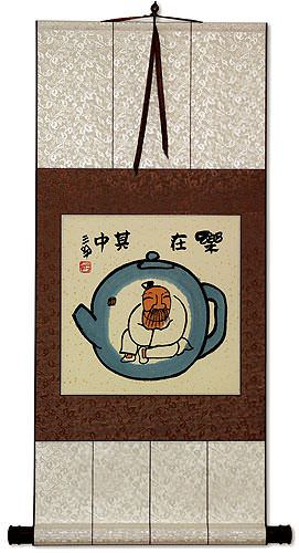 Enjoy Life, Live in a Tea Pot - Chinese Philosophy Wall Scroll