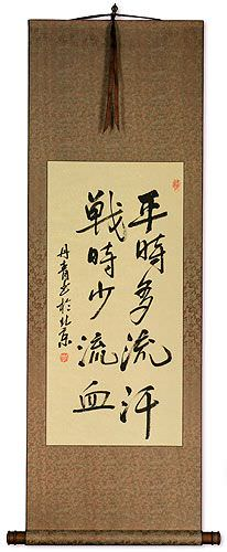 More Sweat in Training - Less Bleeding in Battle - Chinese Wall Scroll